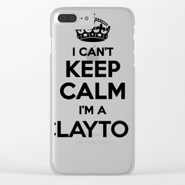 I cant keep calm I am a CLAYTON Clear iPhone Case