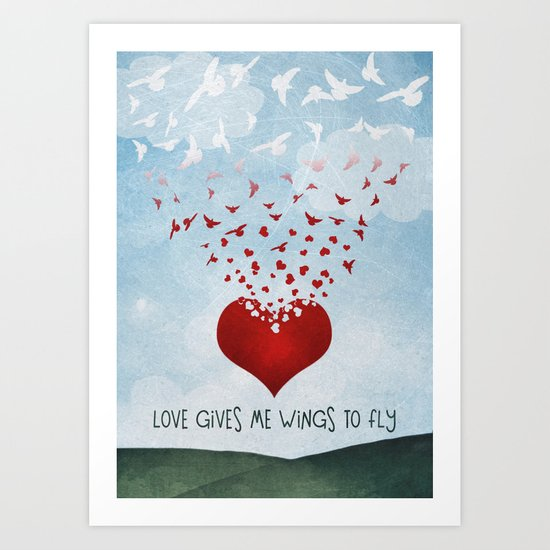 Love Gives Me Wings to Fly Art Print
