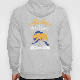 Alaska Is Calling Hoody