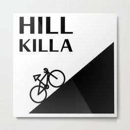 Hill Killa Metal Print
