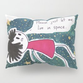 Let Me Live in Space Pillow Sham