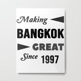 Making Bangkok Great Since 1997 Metal Print
