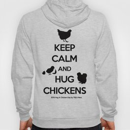 Hug A Chicken Day Hoody