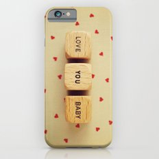 Love You Baby Slim Case iPhone 6s