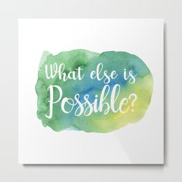 What else is possible? - green Metal Print