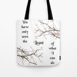 The Least of What I Can Do Tote Bag