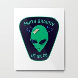 Earth gravity, let me go Metal Print
