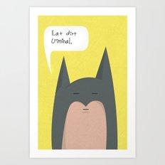 eat dirt criminal. Art Print