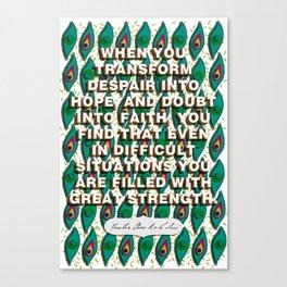 Despair Into Hope, Doubt Into Faith Canvas Print