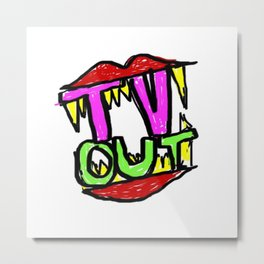 Tv Out Metal Print
