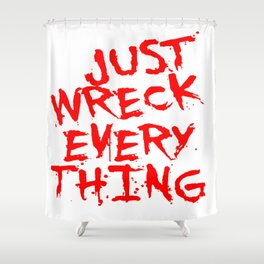 Just Wreck Everything Bright Red Grunge Graffiti Shower Curtain