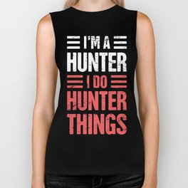 I'm A Hunter | Funny Hunting Quote Biker Tank