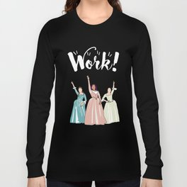 Work! Long Sleeve T-shirt