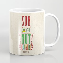 Buddy the Elf! Son of a Nutcracker! Coffee Mug