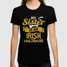My Sister Is An Irish Wolfhound T-shirt