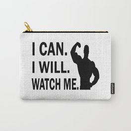 I Can I Will Watch Me Carry-All Pouch