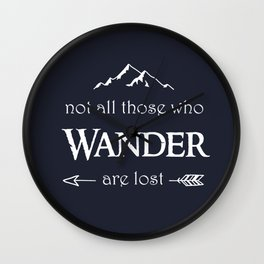 """""""Not All Those Who Wander are Lost"""" Wall Clock"""