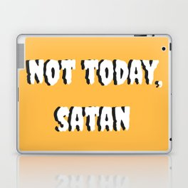 Not today, satan Laptop & iPad Skin