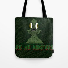 Are we monsters? Tote Bag