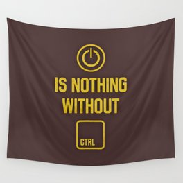 Power is nothing without Control Wall Tapestry