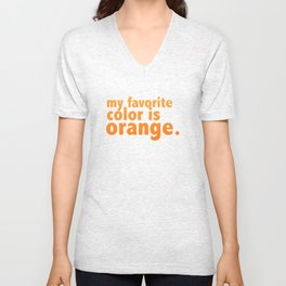 My Favorite Color is ORANGE Unisex V-Neck