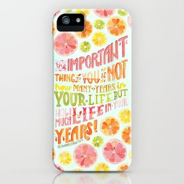 Life in Your Years (Light) iPhone Case