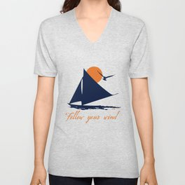 Follow your winds (sail boat) Unisex V-Neck