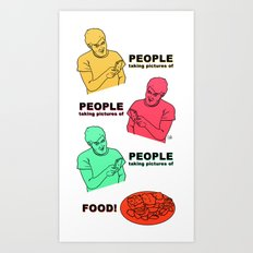 PEOPLE taking pictures of FOOD Art Print