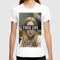 "lindsay lohan T-shirts featuring Lindsay Lohan ""Thug Life"" **Signed** by ActuallyHappy"