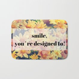 flower - smile, you´re designed to! Bath Mat