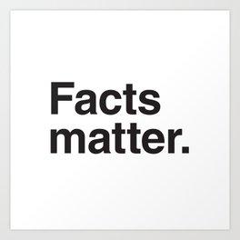 Facts matter. (Black text) Art Print