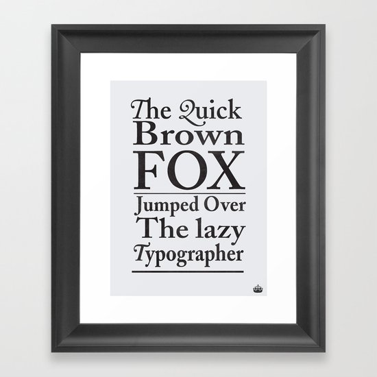 The quick brown fox and the lazy typographer Framed Art Print