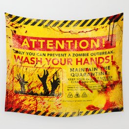 Prevent Zombie Outbreak: Wash your hands! Wall Tapestry