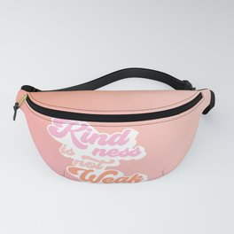Kindness is not Weakness - Peachy  Fanny Pack
