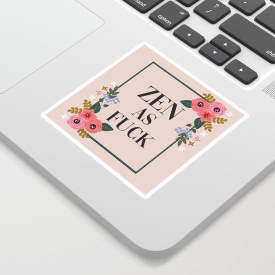 Zen As Fuck, Funny Pretty Yoga Quote by littleladybug