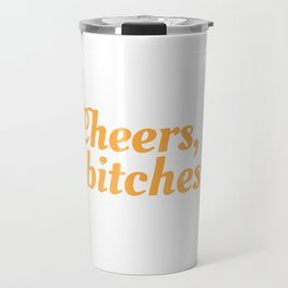 Cheers, Bitches! Happy New Year 2020 January 1st Fireworks Resolution Holiday T-shirt Design Travel Mug