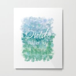 Outdo Yester You (white, blue, green) Metal Print