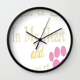 I Let A Dog In My Heart Wall Clock