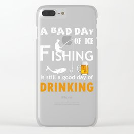 Ice Fishing and Drinking Beer or Liquor Funny graphic Clear iPhone Case