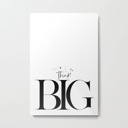 Text Art THINK BIG Metal Print