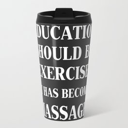 Education should be exercise Martin Fischer Typography Quotes Travel Mug