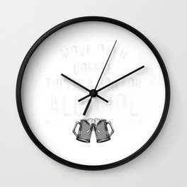 Funny Drinking Gift For Men Women Alcohol Coffee Drinkers T-Shirt Wall Clock