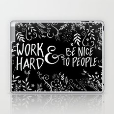 Work Hard & Be Nice To People Laptop & iPad Skin
