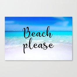 Beach PLease Typography Tropical Scene Canvas Print