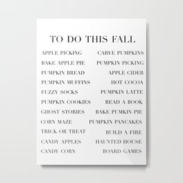 to do this fall list Metal Print