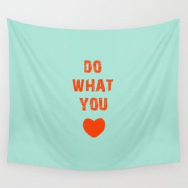 Do What you Love Wall Tapestry