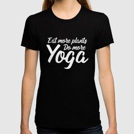 Eat More Plants Do More Yoga Gift T-shirt