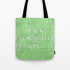 Luck Is Just Tote Bag