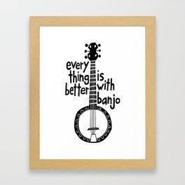 Everything Is Better With Banjo - Black Framed Art Print