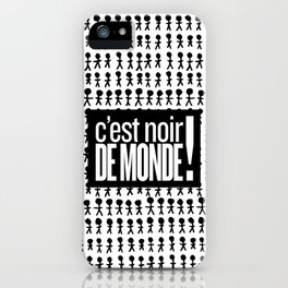 Noir de monde iPhone Case